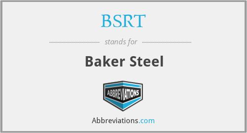 BSRT - Baker Steel