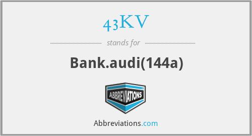 43KV - Bank.audi(144a)