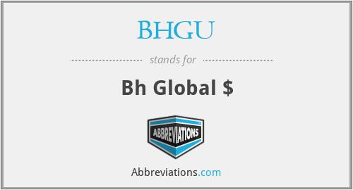 BHGU - Bh Global $