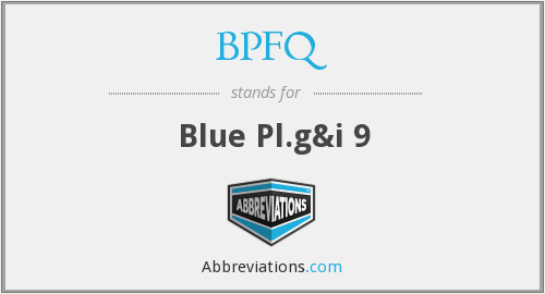 What does BPFQ stand for?