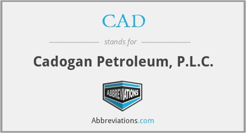 CAD - Cadogan Petroleum, P.L.C.