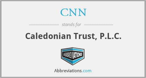 CNN - Caledonian Trust, P.L.C.