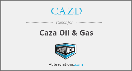 CAZD - Caza Oil & Gas