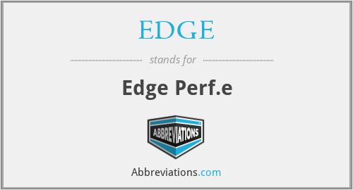 EDGE - Edge Perf.e