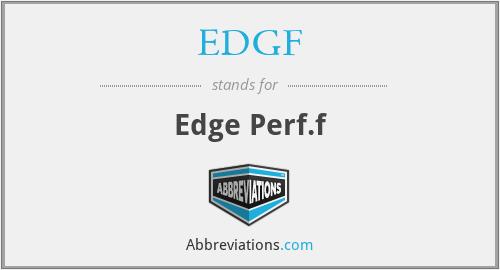 EDGF - Edge Perf.f