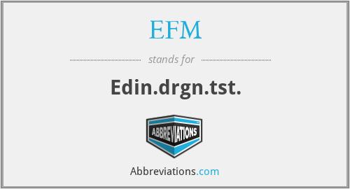 EFM - Edin.drgn.tst.