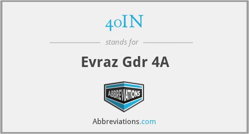 40IN - Evraz Gdr 4A