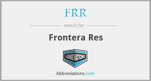 FRR - Frontera Res