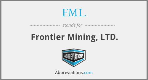 FML - Frontier Mining, LTD.