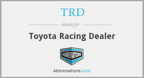 TRD - Toyota Racing Dealer