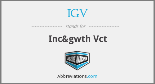 What does IGV stand for?