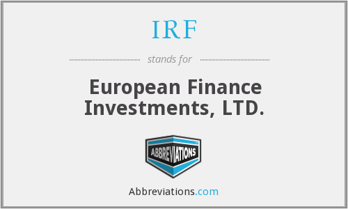 IRF - European Finance Investments, LTD.
