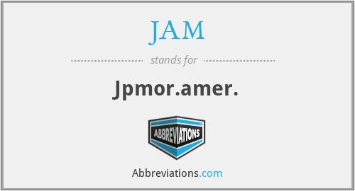 JAM - Jpmor.amer.