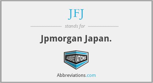 JFJ - Jpmorgan Japan.