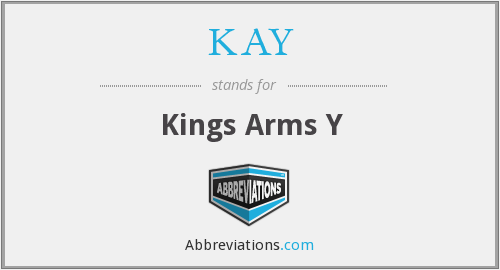 KAY - Kings Arms Y