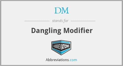 DM - Dangling Modifier