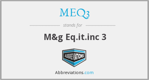 What does MEQ3 stand for?