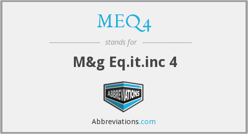 What does MEQ4 stand for?