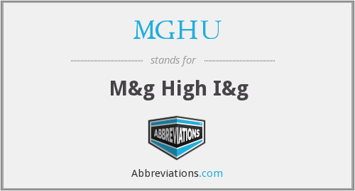 What does MGHU stand for?