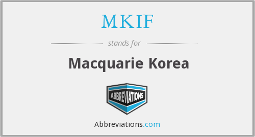 What does MKIF stand for?