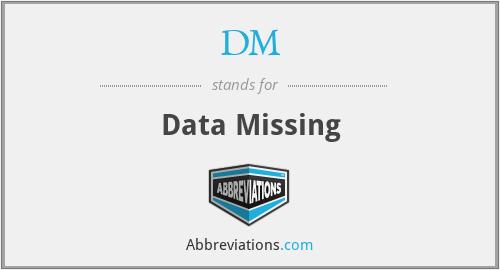 DM - Data Missing