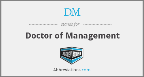 DM - Doctor of Management