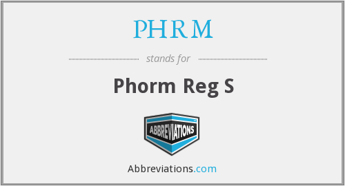 What does PHRM stand for?