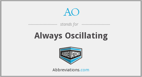 AO - Always Oscillating