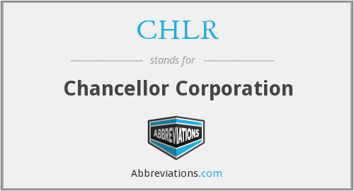 CHLR - Chancellor Corporation