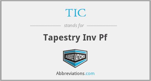 TIC - Tapestry Inv Pf
