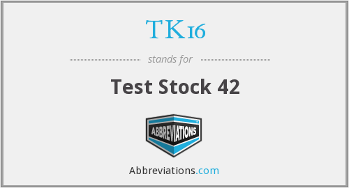 What does TK16 stand for?
