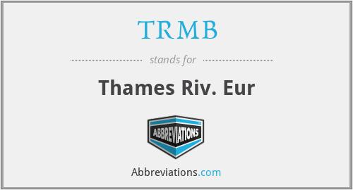TRMB - Thames Riv. Eur