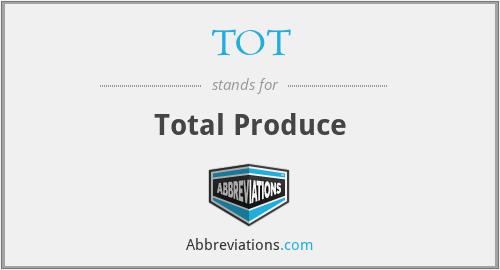 TOT - Total Produce