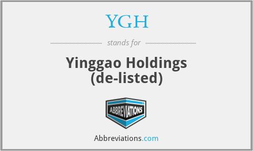 YGH - Yinggao Hldgs