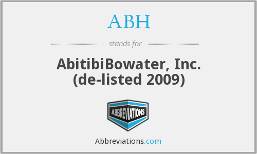 ABH - AbitibiBowater, Inc. (de-listed 2009)
