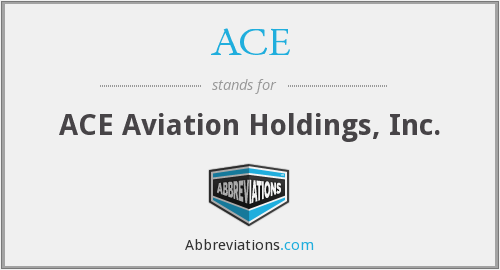 ACE - ACE Aviation Holdings, Inc.