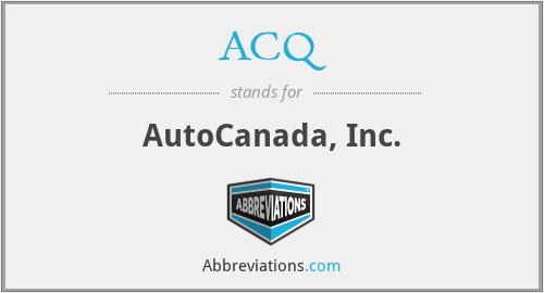 ACQ - AutoCanada, Inc.