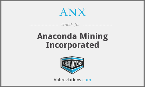 ANX - Anaconda Mining Incorporated