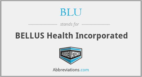 BLU - BELLUS Health Incorporated
