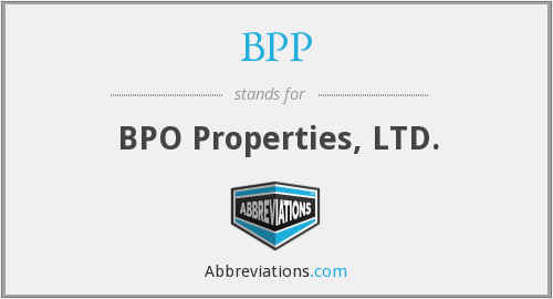 BPP - BPO Properties, LTD.