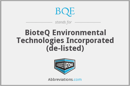 BQE - BioteQ Environmental Technologies Incorporated  (de-listed)