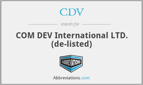 CDV - COM DEV International LTD.  (de-listed)