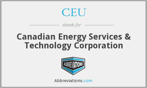 CEU - Canadian Energy Services & Technology Corporation