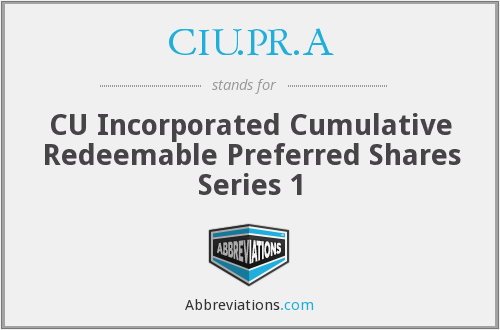CIU.PR.A - CU Incorporated Cumulative Redeemable Preferred Shares Series 1
