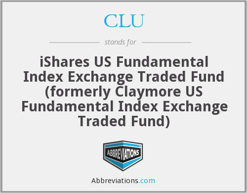 CLU - iShares US Fundamental Index Exchange Traded Fund  (formerly Claymore US Fundamental Index Exchange Traded Fund)