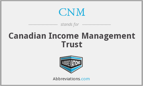 CNM - Canadian Income Management Trust
