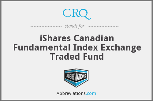 CRQ - iShares Canadian Fundamental Index Exchange Traded Fund