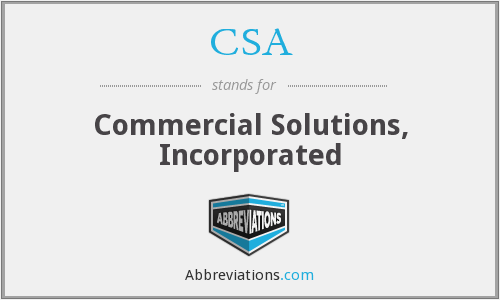 CSA - Commercial Solutions, Incorporated