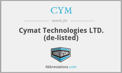 CYM - Cymat Technologies LTD. (de-listed)