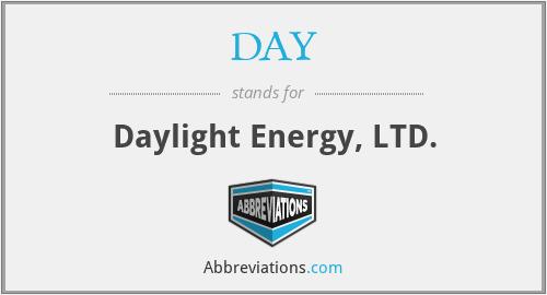 DAY - Daylight Energy, LTD.